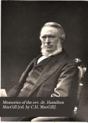 Memories of the rev. dr. Hamilton MacGill [ed. by C.H. MacGill].
