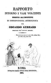 Rapporto intorno i vasi Volcenti, diretto all'Instituto di corrispondenza archeologica: Volume 2