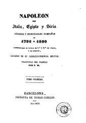Napoleon en Italia, Egipto y Siria: célebres y memorables campañas de 1796 á 1800 conocidas bajo el titulo de 1a y 2a de Italia, y de Oriente