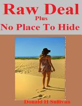 Raw Deal Plus No Place to Hide