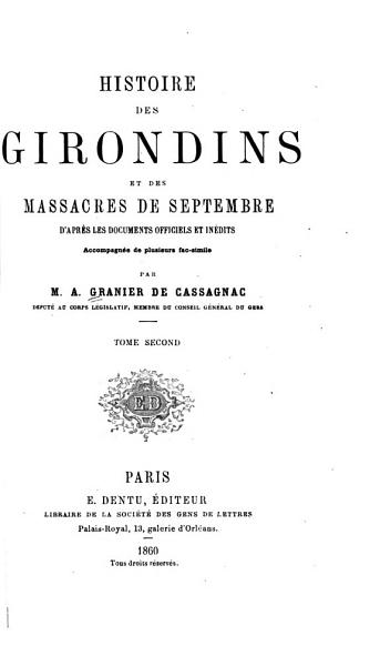 Download Histoire Des Girondins Et Des Massacres de Septembre D apr  s Les Documents Officiels Et In  dits Book