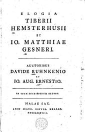 Elogia Tiberii Hemsterhusii et Io. Matthiae Gesneri: Volume 3