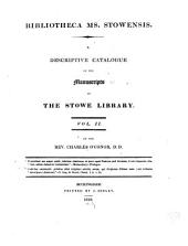 Bibliotheca Ms. Stowensis: A Descriptive Catalogue of the Manuscripts in the Stowe Library