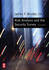 Risk Analysis and the Security Survey: Edition 3