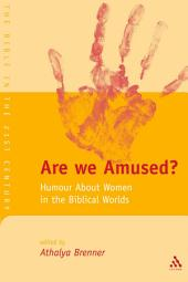 Are We Amused?: Humour About Women In the Biblical World