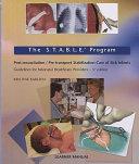 S T A B L E  Program Post resuscitation Pre transport Stabilization Care of Sick Infants