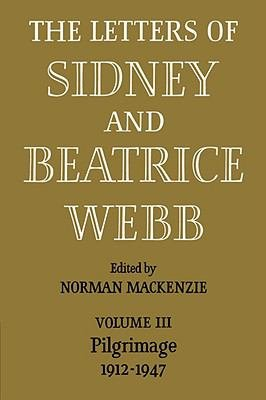 The Letters of Sidney and Beatrice Webb  Volume 3  Pilgrimage 1912 1947 PDF