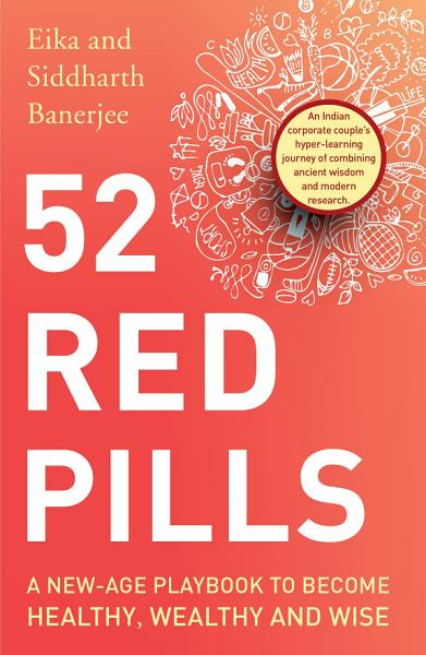 Download 52 Red Pills  A New Age Playbook to Become Healthy  Wealthy and Wise Book