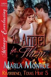 An Angel for Them [Riverbend, Texas Heat 5] (Siren Publishing Menage Everlasting)