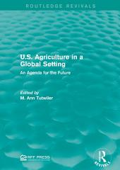 U.S. Agriculture in a Global Setting: An Agenda for the Future
