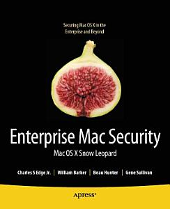 Enterprise Mac Security: Mac OS X Snow Leopard Book