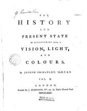 The History and Present State of Discoveries Relating to Vision, Light, and Colours, by Joseph Priestley