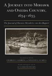A Journey Into Mohawk and Oneida Country, 1634-1635: The Journal of Harmen Meyndertsz Van Den Bogaert