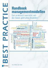 Handboek Managementmodellen - Een praktisch overzicht van de meest gebruikte modellen