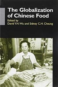 The Globalization of Chinese Food