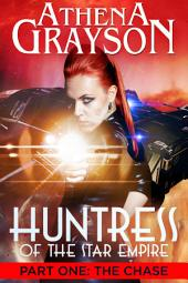 The Chase: Huntress of the Star Empire Episodes 1-3: a sci-fi romance series adventure