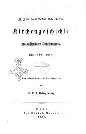 Lehrbuch der Kirchengeschichte von Joh. Carl Ludw. Gieseler: D. Joh. Carl Ludw. Gieselers Kirchengeschichte des achtzehnten Jahrhunderts, von 1648-1814, Band 4