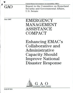 Emergency Management Assistance Compact: Enhancing EMAC's Collaborative and Administrative Capacity Should Improve National Disaster Response