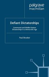Defiant Dictatorships: Communist and Middle-Eastern Dictatorships in a Democratic Age