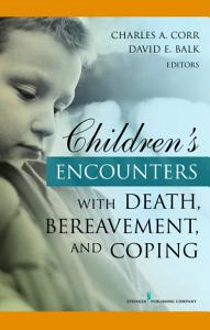 Children s Encounters with Death  Bereavement  and Coping PDF