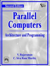PARALLEL COMPUTERS ARCHITECTURE AND PROGRAMMING