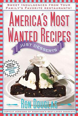 America s Most Wanted Recipes Just Desserts
