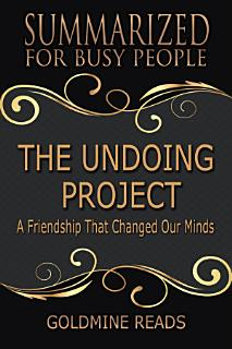 THE UNDOING PROJECT   Summarized for Busy People Book