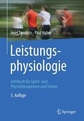 Leistungsphysiologie: Lehrbuch für Sport- und Physiotherapeuten und Trainer, Ausgabe 5