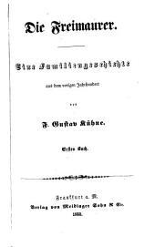 Die Freimaurer: eine Familiengeschichte aus dem vorigen Jahrhundert, Bände 1-2
