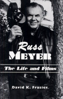 Russ Meyer  The Life and Films PDF