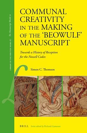 Communal Creativity in the Making of the  Beowulf  Manuscript PDF