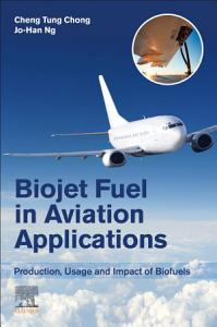 Biojet Fuel in Aviation Applications