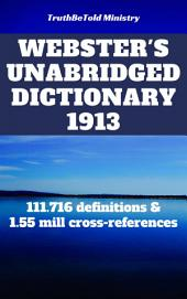 Webster's Unabridged Dictionary 1913: 111.716 definitions & 1.55 mill cross-references
