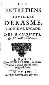 Les Entretiens Familiers: ¬Des Banqvets, & Merueilles de Nature, Volume3