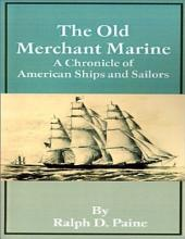 The Old Merchant Marine - A Chronicle of American Ships and Sailors