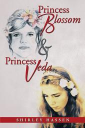 Princess Blossom & Princess Veda