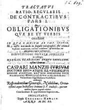 Tractatus ratio-¬regularis de contractibus P. I., de obligationibus, quae re et verbis constant