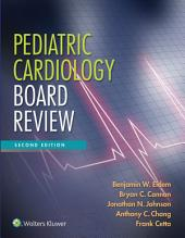 Pediatric Cardiology Board Review: Edition 2