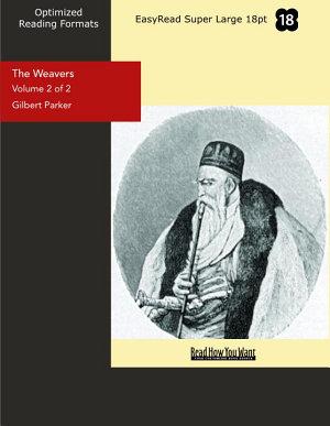 The Weavers  Volume 2 of 2    EasyRead Super Large 18pt Edition  PDF