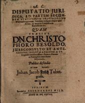 Disp. iur. ad partem secundam statutorum provincialium Württembergicorum exhibens insignes aliquot quaestiones, in materia contractuum, retractuum etc