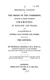 An historical account of the origin of the Commission appointed to inquire concerning charities in England and Wales