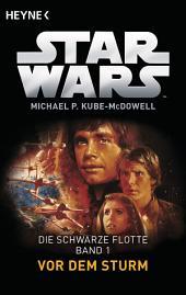 Star WarsTM: Vor dem Sturm: Die Schwarze Flotte - Bd. 1 - Roman