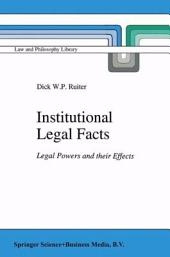 Institutional Legal Facts: Legal Powers and their Effects