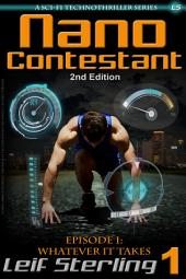 Nano Contestant - Episode 1: Whatever It Takes (2nd Edition): The Free Technothriller Futuristic Science Fiction Adventure of a Cyberpunk Marine