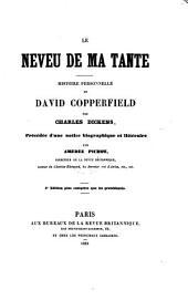 Le neveu de ma tante, histoire personnelle de David Copperfield [tr. and] précédée d'une notice par A. Pichot: Volume1