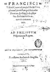 Francisci Vallesi... Octo librorum Aristotelis de physica doctrina versio recens [et] commentaria...