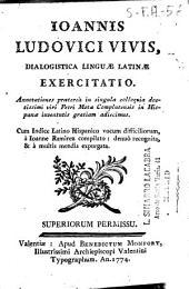 Ioannis Ludovici Vivis, Dialogistica linguae latinae exercitatio ...