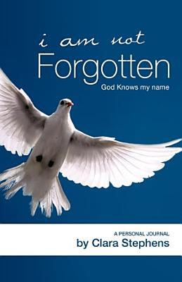 I Am Not Forgotten God Knows My Name PDF
