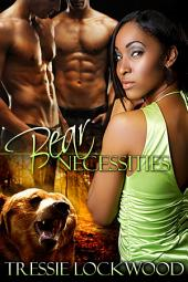 Bear Necessities: Interracial Shifter Romance/Stripped Bear 2