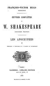 Œuvres complètes de W. Shakespeare ...: Les apocryphes: Périclès. Édourard III. Arden de Feversham